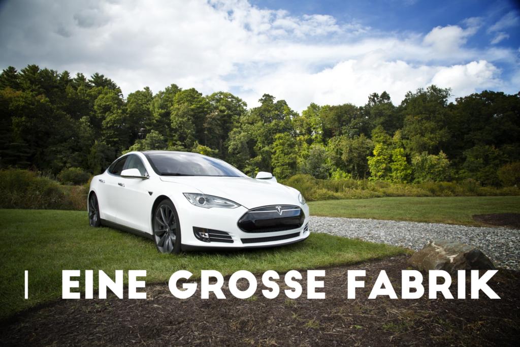 Die Riesen-Giga-Grosse-Mega-Fabrik von Tesla