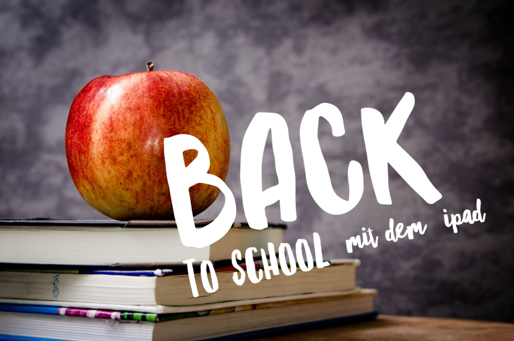 Back to school mit dem iPad?
